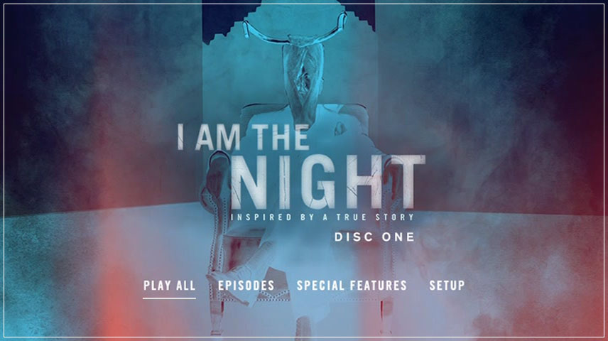 I Am the Night (2019) DVD Menu